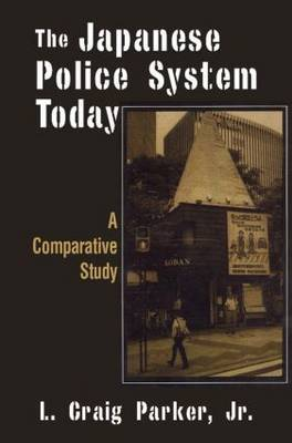 The Japanese Police System Today: A Comparative Study