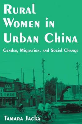 Rural Women in Urban China: Gender, Migration and Social Change