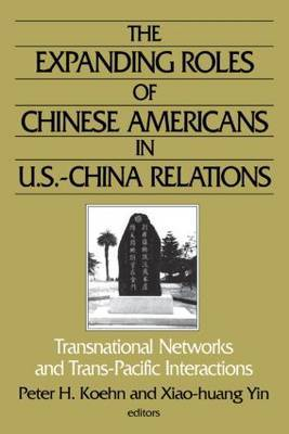 The Expanding Roles of Chinese Americans in U.S.-China Relations: Transnational Networks and Trans-Pacific Interactions