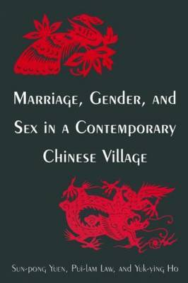 Marriage,Gender,and Sex in a Contemporary Chinese Village