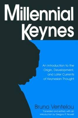 Millennial Keynes: The Origins, Development and Future of Keynesian Economics