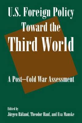 U.S. Foreign Policy Toward the Third World: A Post-Cold War Assessment