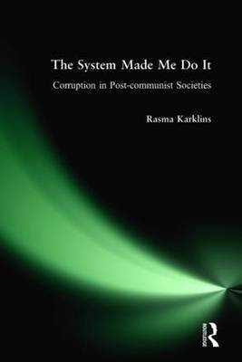 The System Made Me Do it: Corruption in Post-Communist Societies