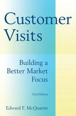 Customer Visits: Building a Better Market Focus