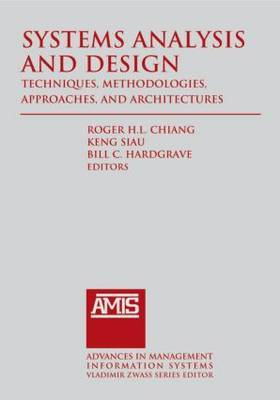 Systems Analysis and Design: Techniques, Methodologies, Approaches, and Architecture