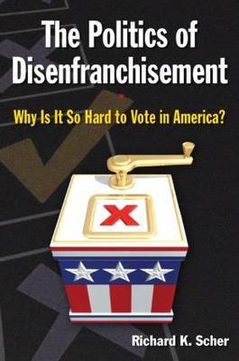 The Politics of Disenfranchisement: Why is it So Hard to Vote in America?