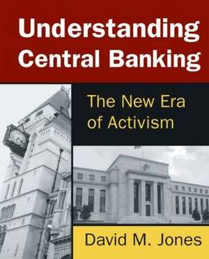 Understanding Central Banking: The New Era of Activism: 2014