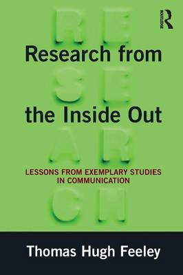 Research from the Inside-Out: Lessons from Exemplary Studies in Communication