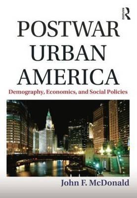Postwar Urban America: Demography, Economics, and Social Policies