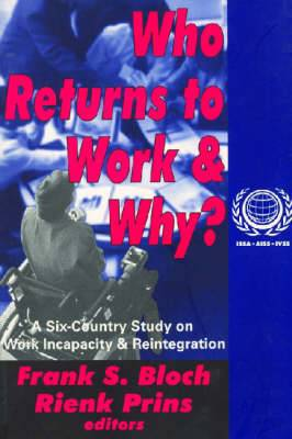 Who Returns to Work and Why?: A Six-Country Study on Work Incapacity and Reintegration International Social Security Series
