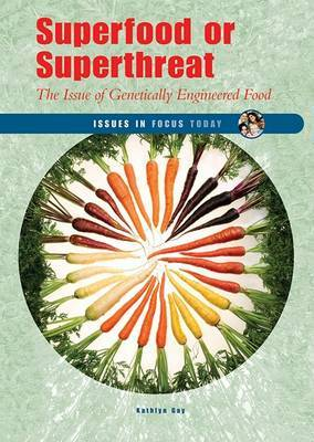 Superfood or Superthreat: The Issue of Genetically Engineered Food