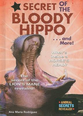 Secret of the Bloody Hippo... and More!