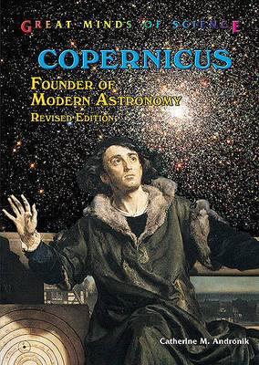 Copernicus: Founder of Modern Astronomy