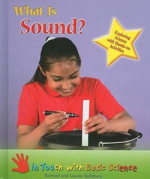 What is Sound?: Exploring Science with Hands-on Activities