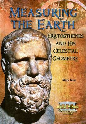 Measuring the Earth: Eratosthenes and His Celestial Geometry