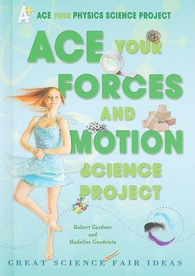 Ace Your Forces and Motion Science Project: Great Science Fair Ideas