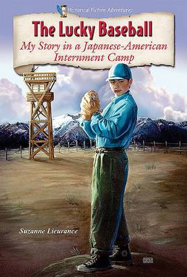 The Lucky Baseball: My Story in a Japanese-American Internment Camp