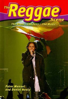 The Reggae Scene: The Stars, the Fans, the Music