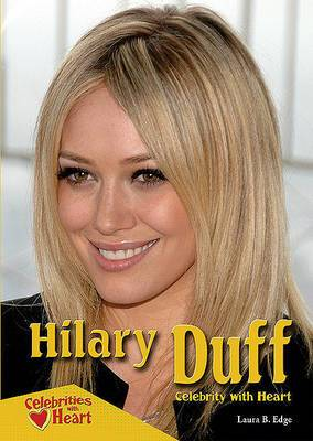 Hilary Duff: Celebrity with Heart