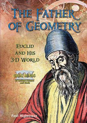 The Father of Geometry: Euclid and His 3-D World