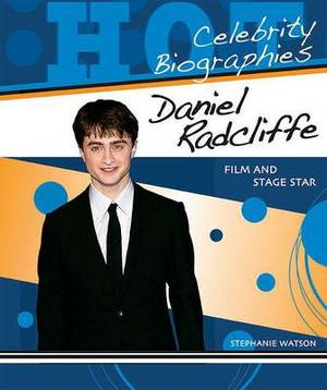 Daniel Radcliffe: Film and Stage Star