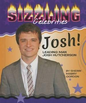 Josh!: Leading Man Josh Hutcherson