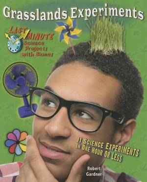Grasslands Experiments: 11 Science Experiments in One Hour or Less