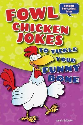 Fowl Chicken Jokes to Tickle Your Funny Bone