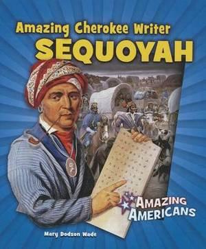 Amazing Cherokee Writer Sequoyah