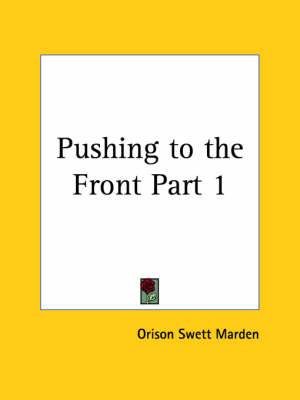 Pushing to the Front (1911): v. 1