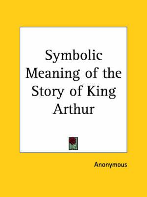 Symbolic Meaning of the Story of King Arthur
