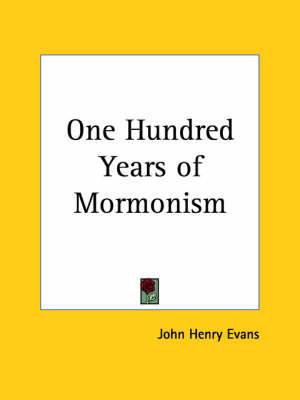 One Hundred Years of Mormonism (1909)