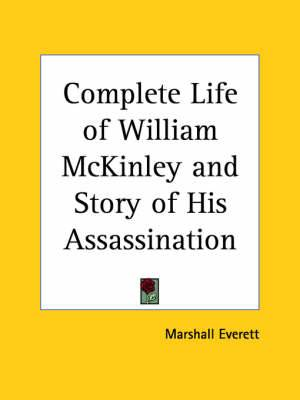 Complete Life of William McKinley