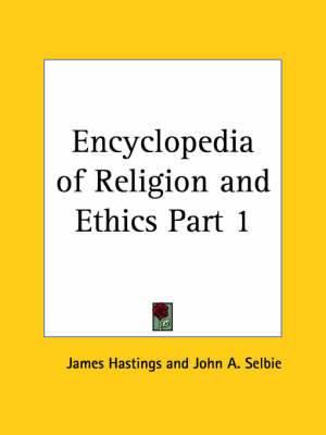 Encyclopedia of Religion & Ethics (1908): v. 1