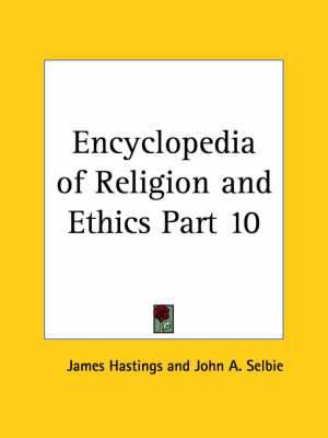 Encyclopedia of Religion & Ethics (1908): v. 10