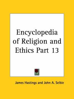 Encyclopedia of Religion & Ethics (1908): v. 13