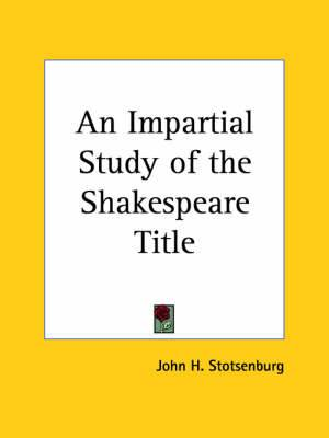 An Impartial Study of the Shakespeare Title (1904)