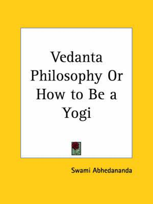 Vedanta Philosophy or How to be a Yogi (1908)