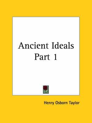 Ancient Ideals Vol. 1 (1900): v. 1