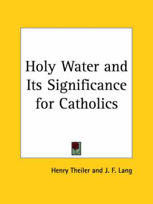 Holy Water and Its Significance for Catholics (1909)