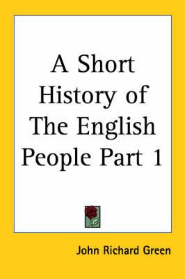 A Short History of the English People Volume 1 (1899)
