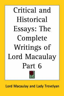 Critical and Historical Essays: The Complete Writings of Lord Macaulay: vol.6