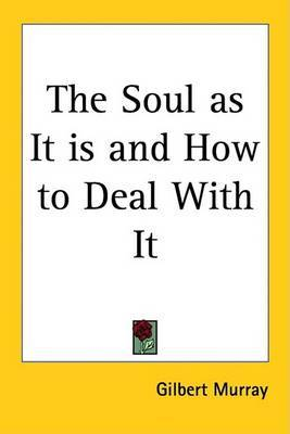 The Soul as It is and How to Deal With It