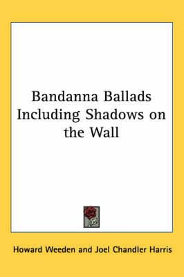 Bandanna Ballads Including Shadows on the Wall