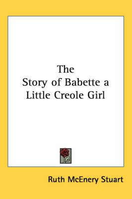 The Story of Babette a Little Creole Girl