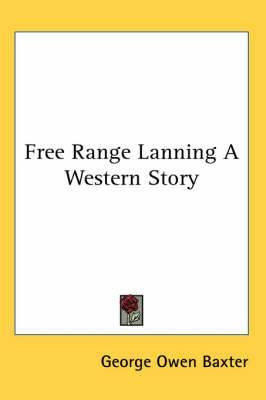 Free Range Lanning A Western Story