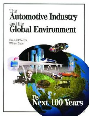 The Automotive Industry and the Global Environment: the Next 100 Years