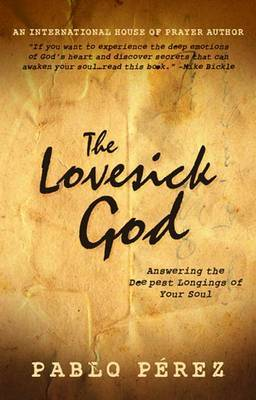 The Lovesick God: Answering the Deepest Longings of Your Soul
