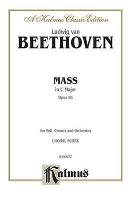 Mass in C Major, Op. 86: Satb with Satb Soli (Orch.) (Latin Language Edition), Vocal Score
