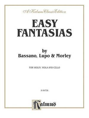 Easy Fantasias: By Bassano, Lupo, and Morley